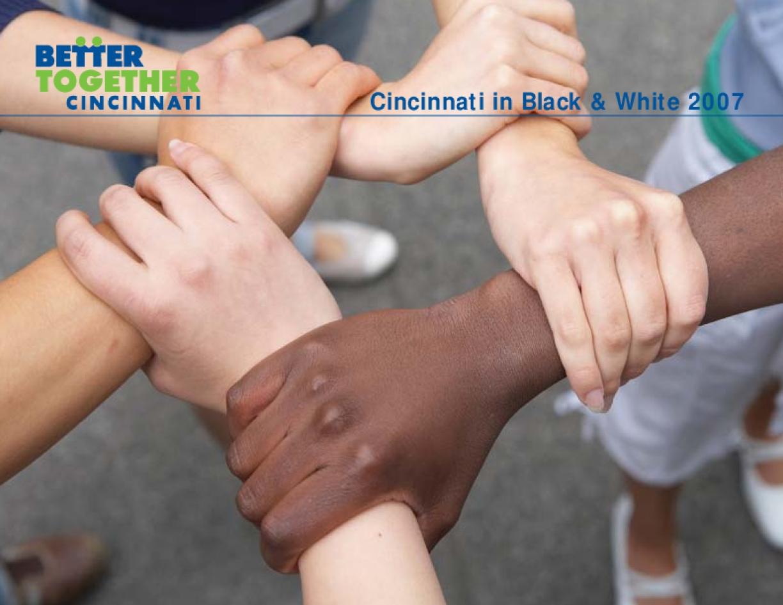 Cincinnati in Black & White 2007: A Report to the Community