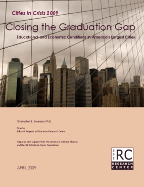 Cities in Crisis 2009: Closing the Graduation Gap