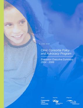 Clinic Consortia Policy and Advocacy Program: Evaluation Executive Summary 2004-2006