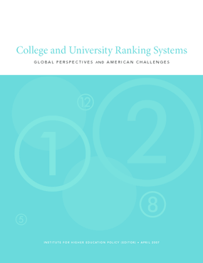 College and University Ranking Systems: Global Perspectives and American Challenges