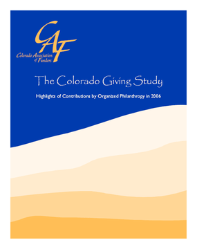 The Colorado Giving Study: Highlights of Contributions by Organized Philanthropy in 2006