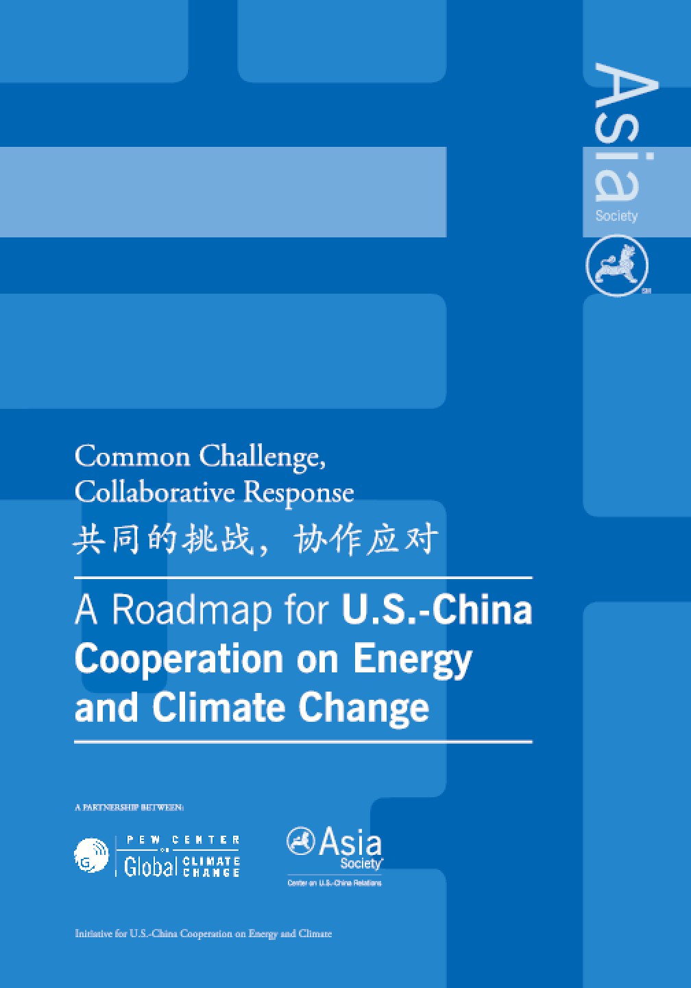 Common Challenge, Collaborative Response: A Roadmap for U.S.-China Cooperation on Energy and Climate Change