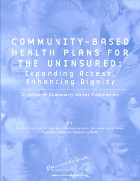 Community-Based Health Plans for the Uninsured: Expanding Access, Enhancing Dignity