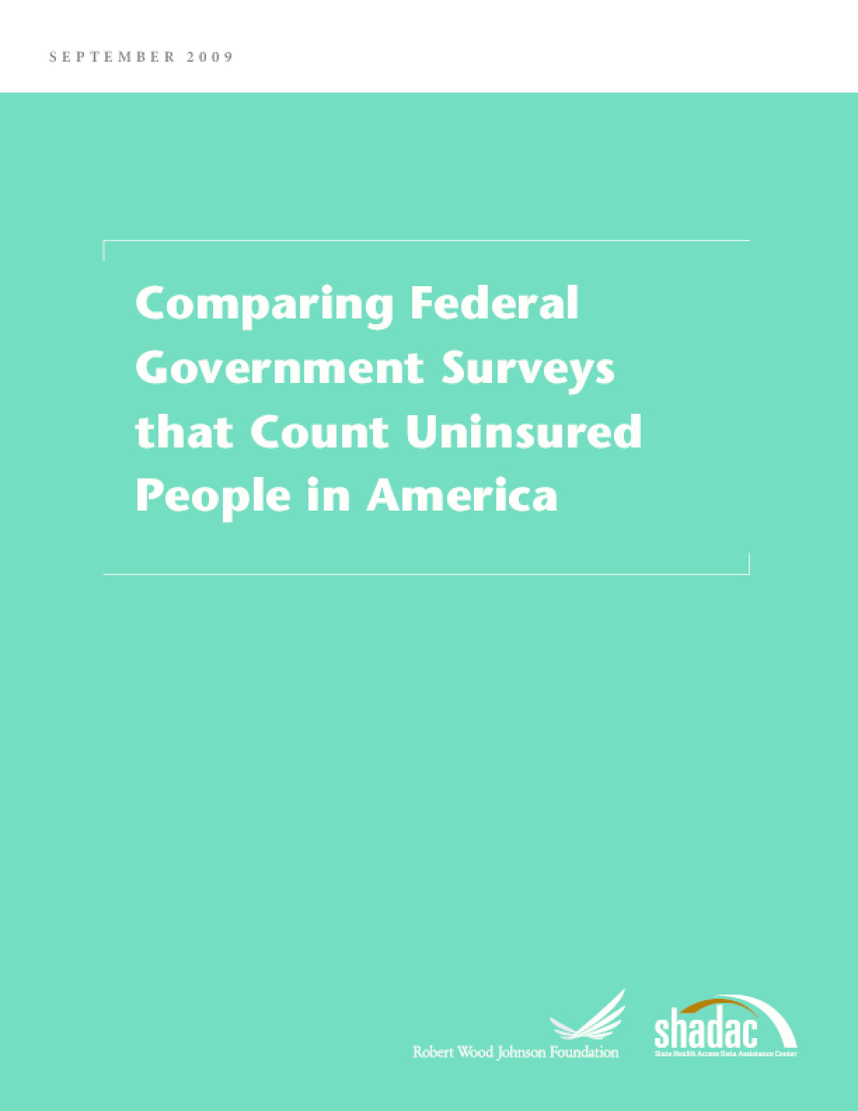 Comparing Federal Government Surveys That Count Uninsured People in America 2009