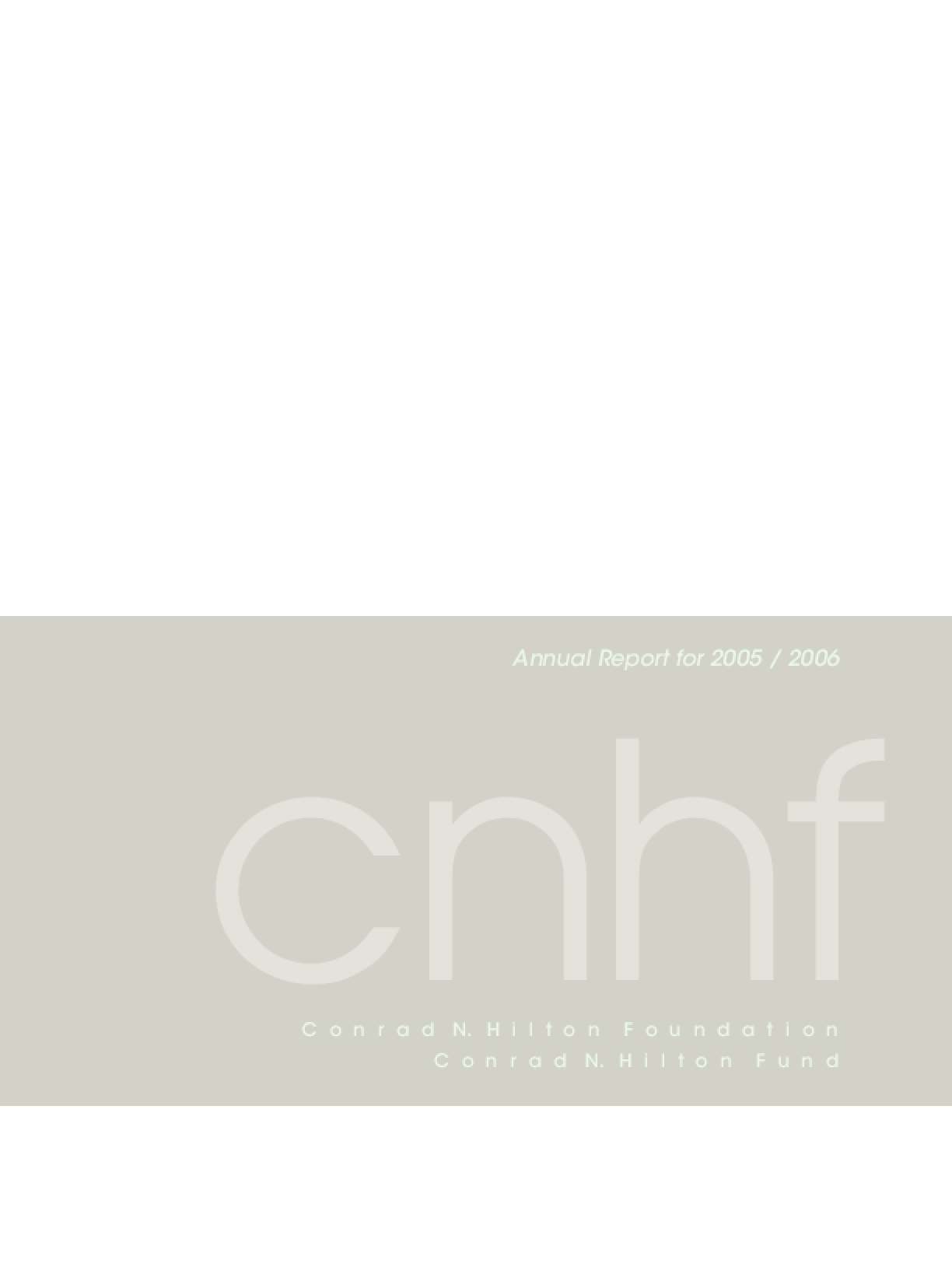 Conrad N. Hilton Foundation - 2005-2006 Annual Report