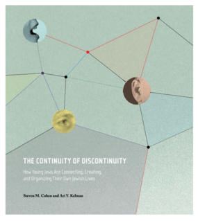 The Continuity of Discontinuity: How Young Jews Are Connecting, Creating, and Organizing Their Own Jewish Lives