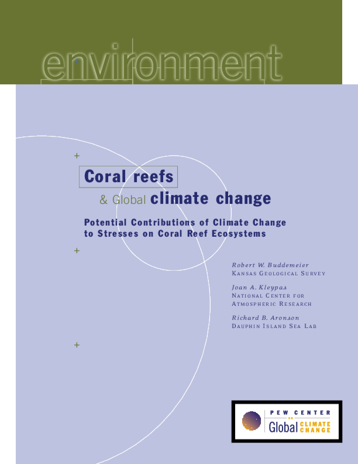 Coral Reefs & Global Climate Change: Potential Contributions of Climate Change to Stresses on Coral Reef Ecosystems