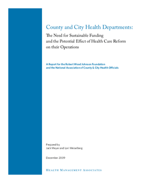 County and City Health Departments: The Need for Sustainable Funding and the Potential Effect of Health Care Reform on Their Operations