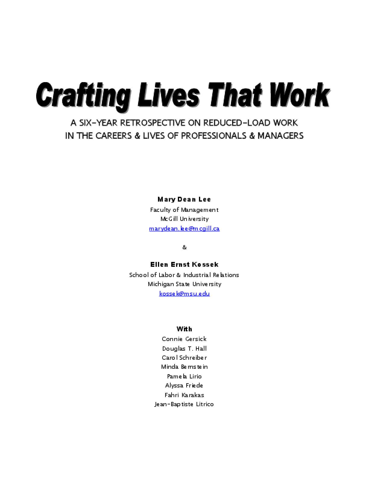 Crafting Lives That Work: A Six-Year Retrospective on Reduced-Load Work in the Careers and Lives of Professionals and Managers