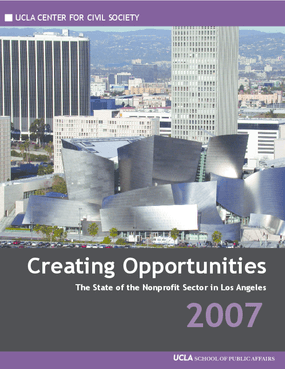 Creating Opportunities: The State of the Nonprofit Sector in Los Angeles 2007