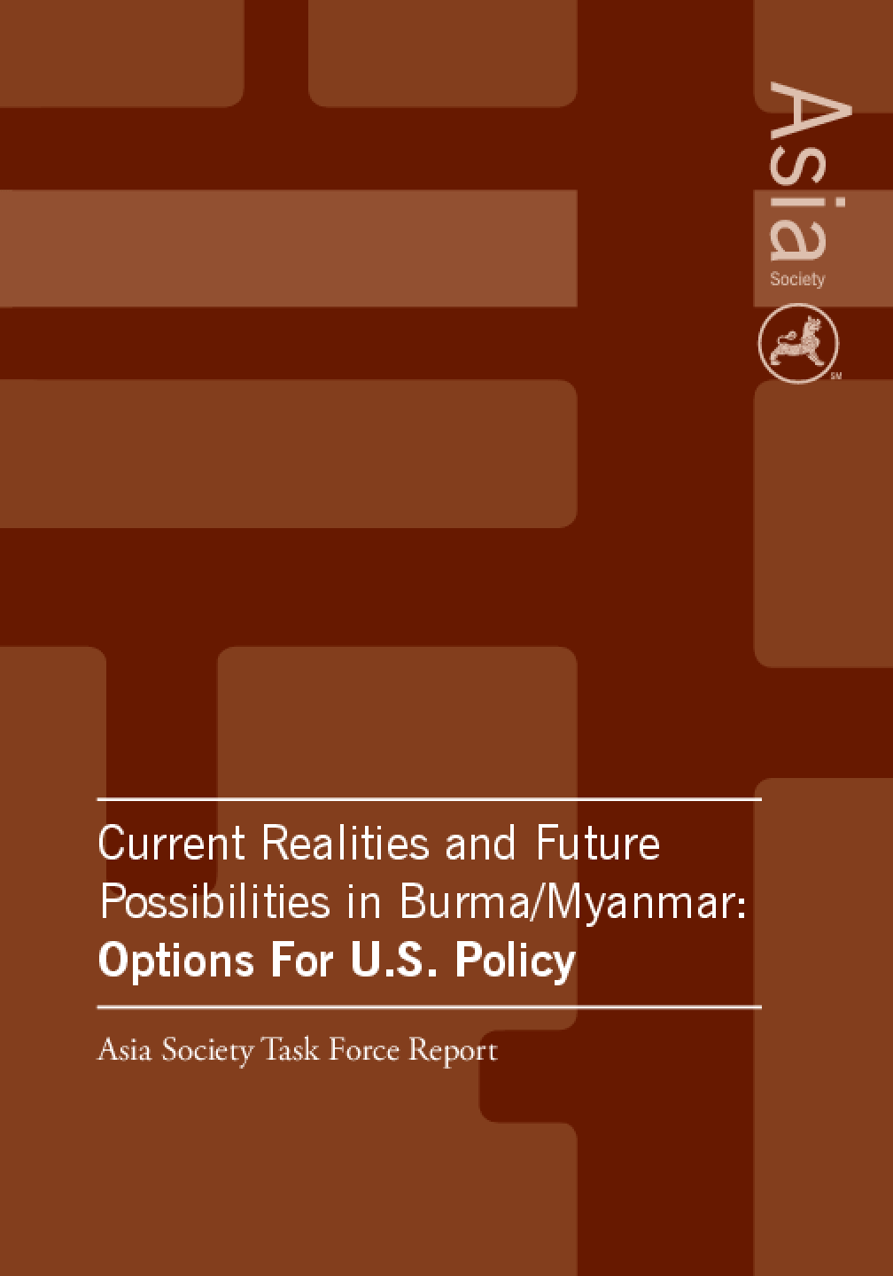 Current Realities and Future Possibilities in Burma/Myanmar: Options for U.S. Policy