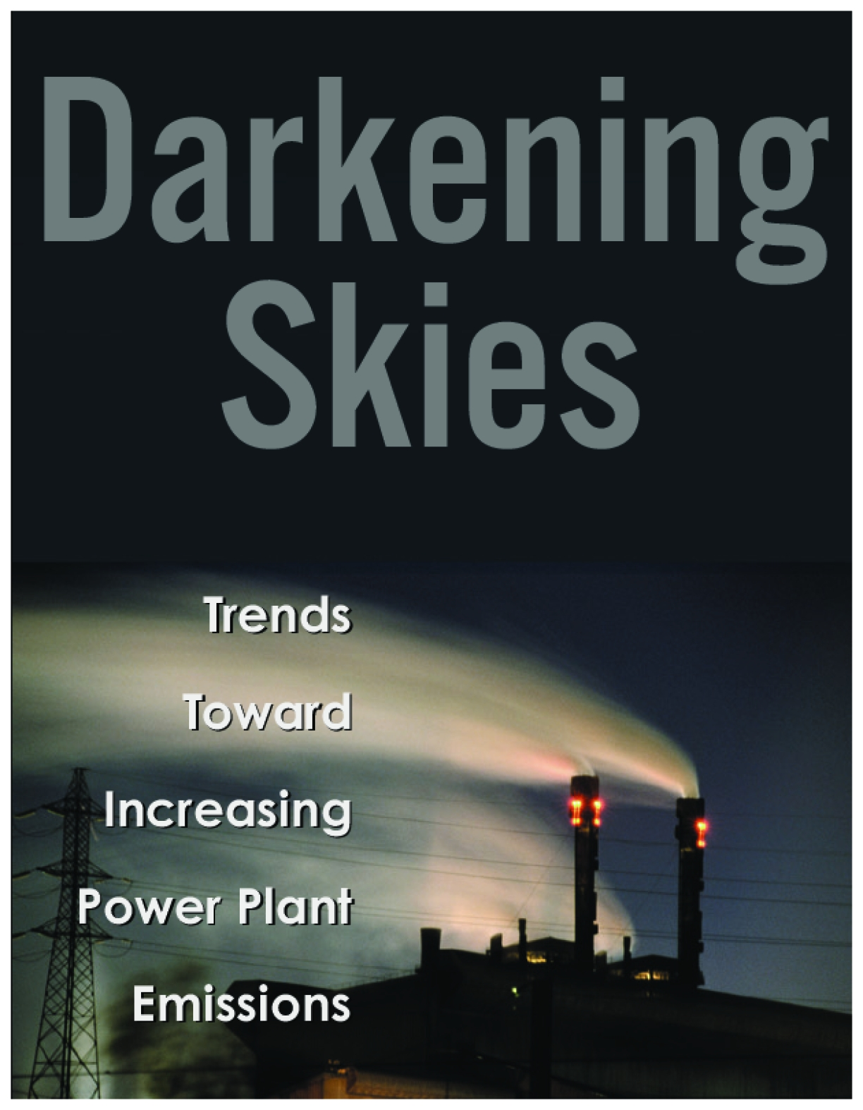 Darkening Skies: Trends Toward Increasing Power Plant Emission