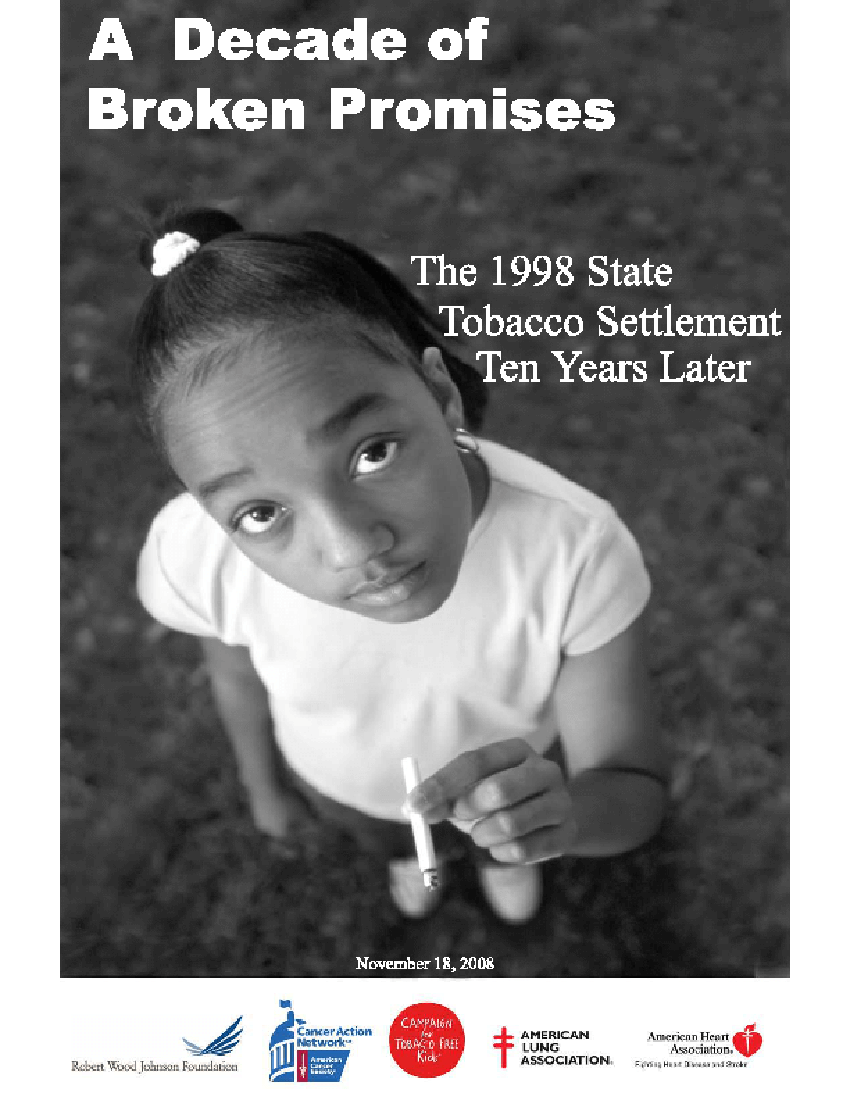 A Decade of Broken Promises: The 1998 State Tobacco Settlement Ten Years Later