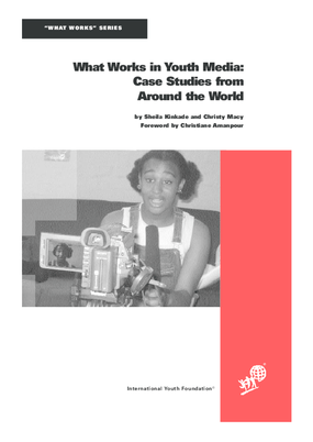 What Works in Youth Media: Case Studies from Around the World