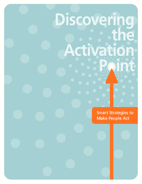 Discovering the Activation Point: Smart Strategies to Make People Act