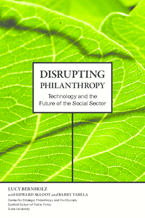 Disrupting Philanthropy: Technology and the Future of the Social Sector