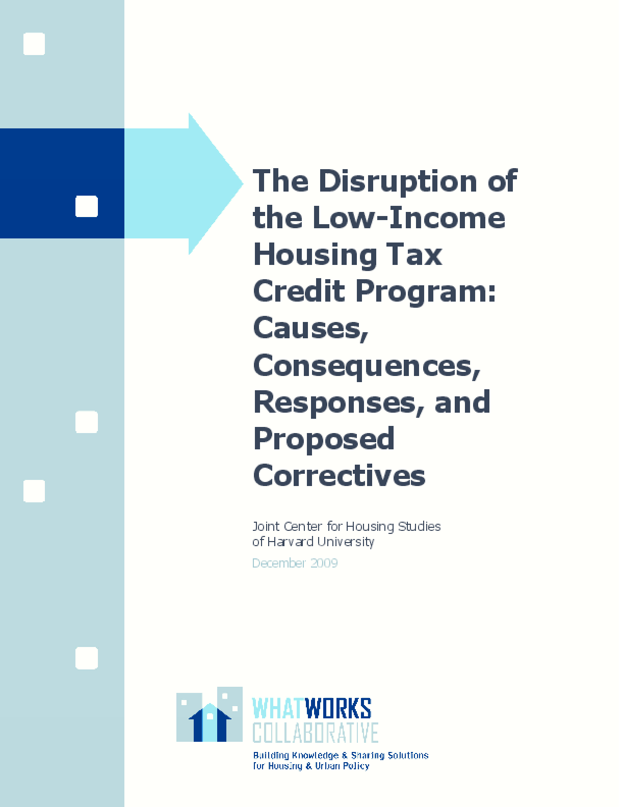 The Disruption of the Low-Income Housing Tax Credit Program: Causes, Consequences, Responses, and Proposed Correctives