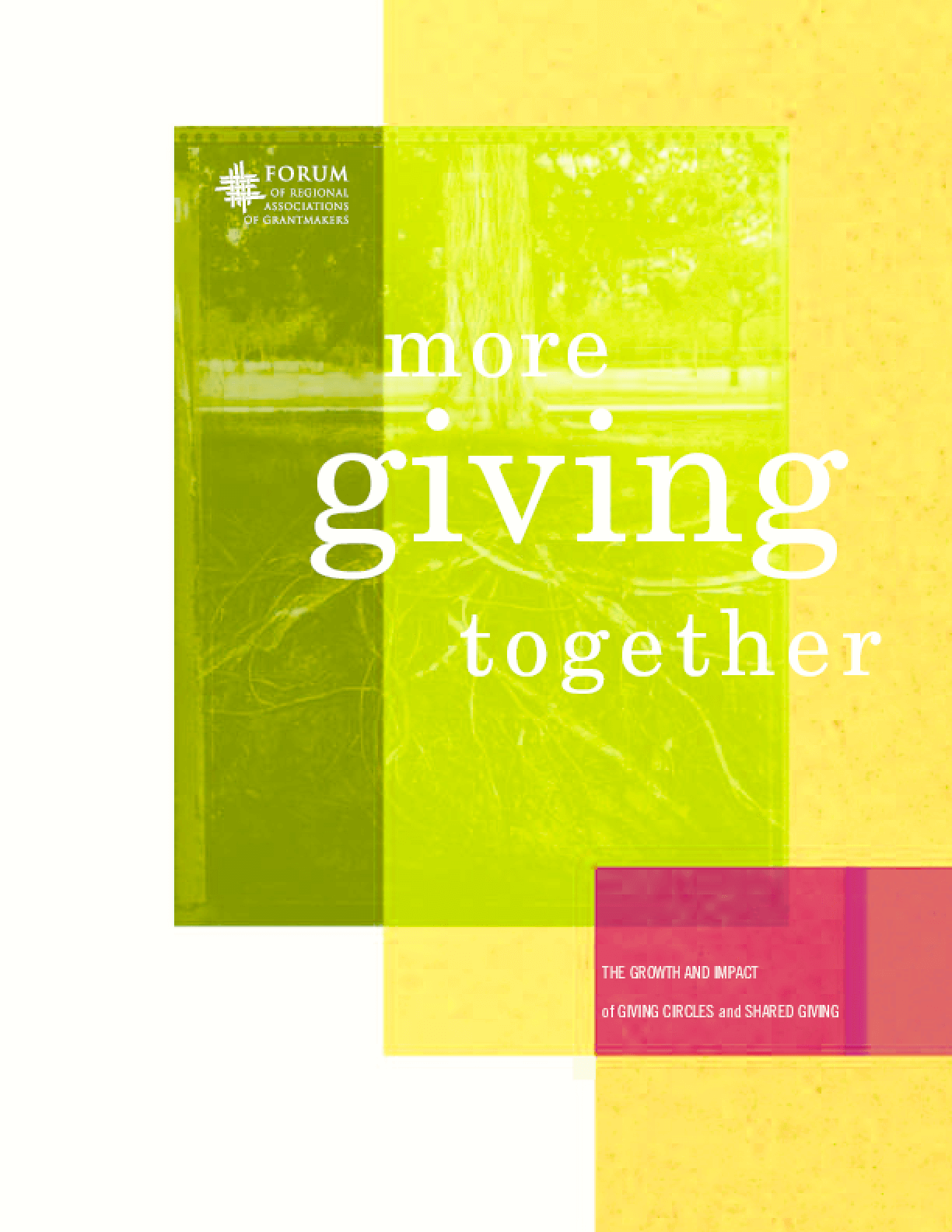 More Giving Together: The Growth and Impact of Giving Circles and Shared Giving