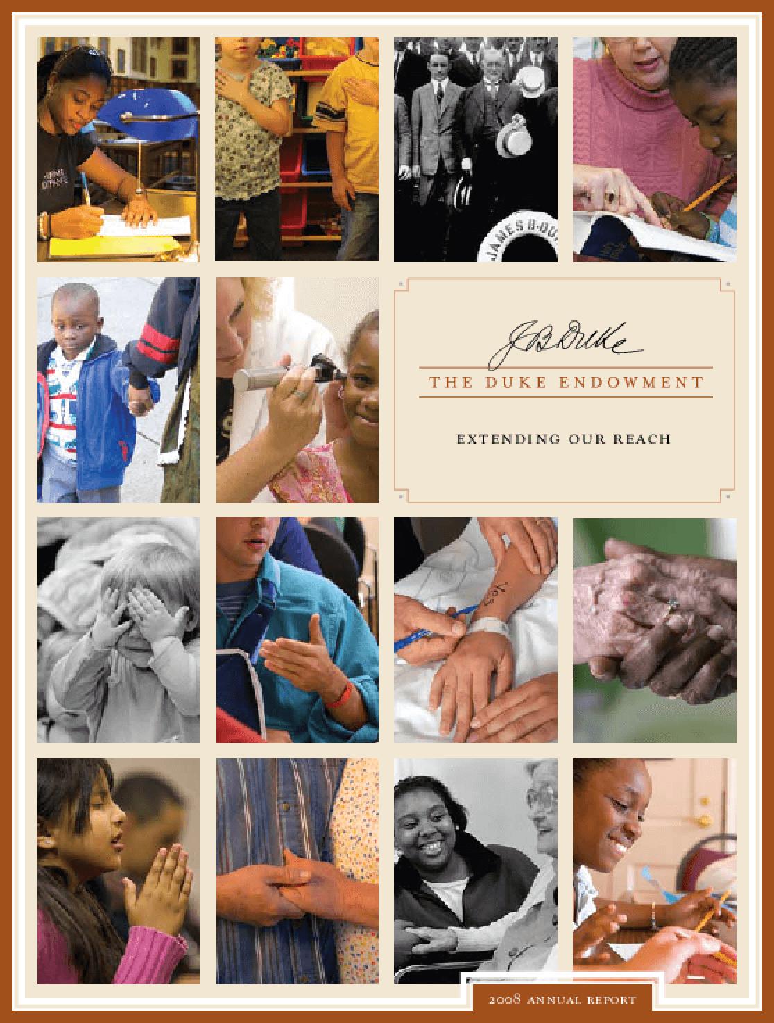 Duke Endowment - 2008 Annual Report: Extending Our Reach