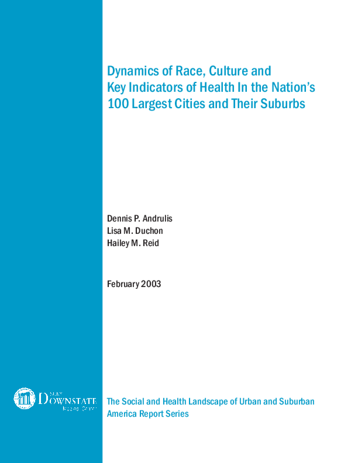Dynamics of Race, Culture and Key Indicators of Health in the Nation's 100 Largest Cities and Their Suburbs