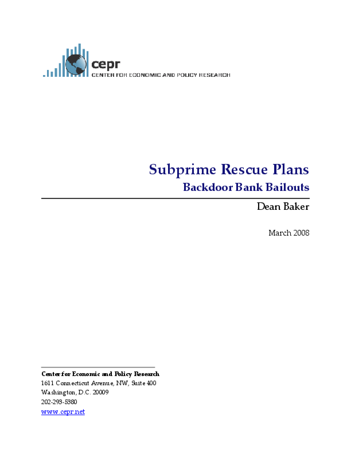 Subprime Rescue Plans: Backdoor Bank Bailouts