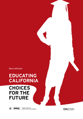 Educating California: Choices for the Future