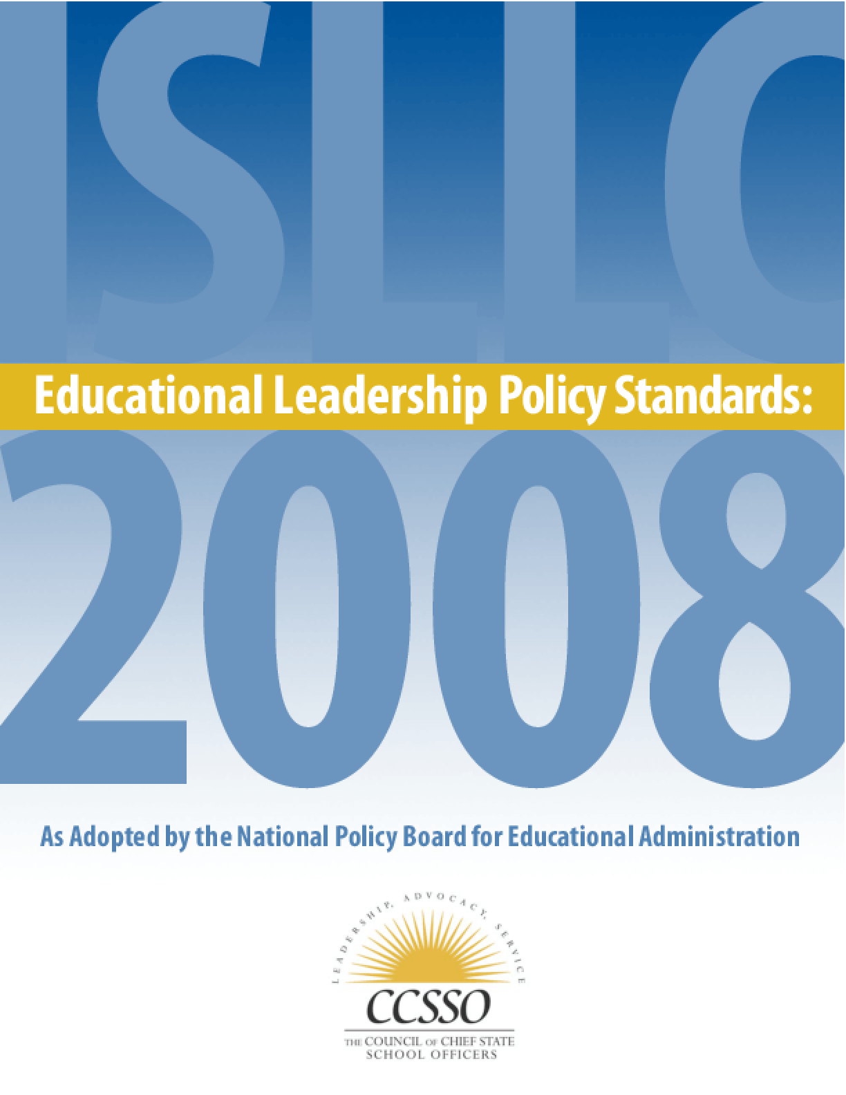 Educational Leadership Policy Standards: ISLLC 2008