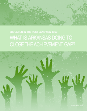 Education in the Post-Lake View Era: What Is Arkansas Doing to Close the Achievement Gap?