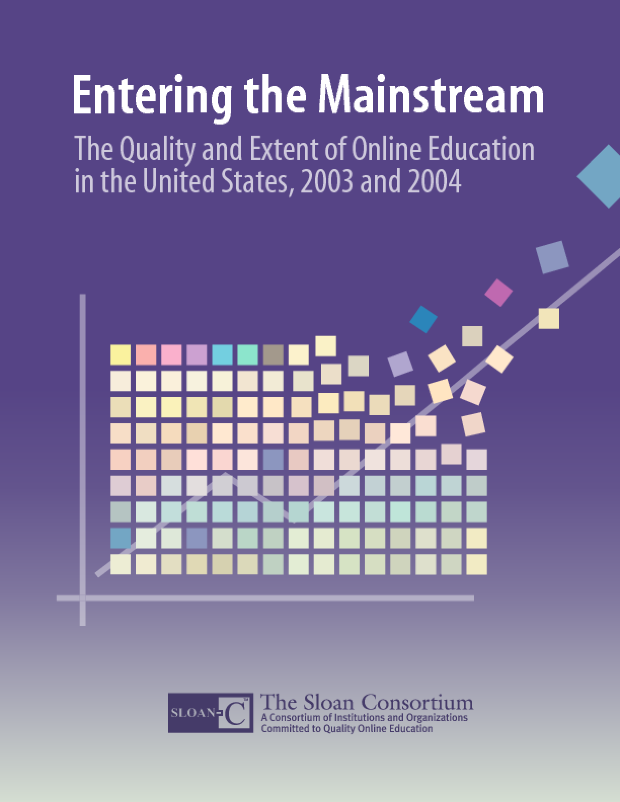 Entering the Mainstream: The Quality and Extent of Online Education in the United States, 2003 and 2004