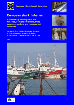European Shark Fisheries: A Preliminary Investigation into Fisheries, Conversion Factors, Trade Products, Markets and Management Measures