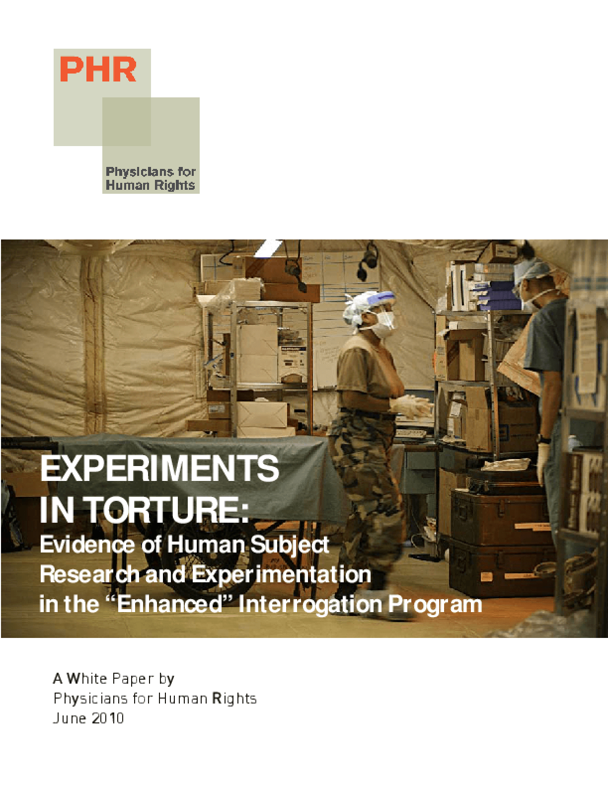 """Experiments in Torture: Evidence of Human Subject Research and Experimentation in the """"Enhanced"""" Interrogation Program"""