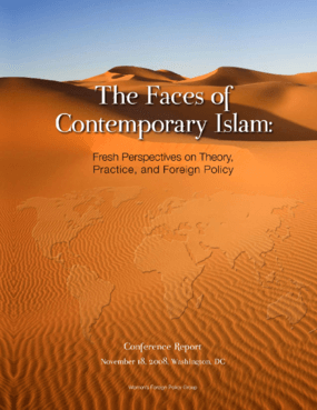 The Faces of Contemporary Islam: Fresh Perspectives on Theory, Practice, and Foreign Policy