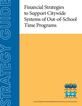 Financial Strategies to Support Citywide Systems of Out-of-School Time Programs