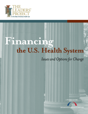 Financing the U.S. Health System: Issues and Options for Change