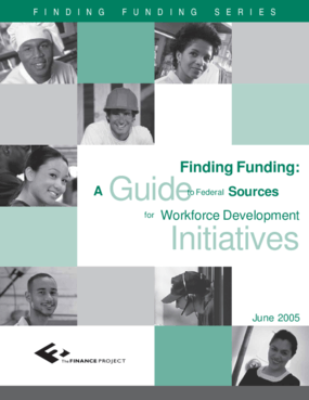 Finding Funding: A Guide to Federal Sources for Workforce Development Initiatives