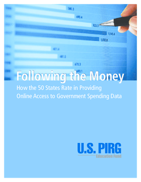 Following the Money: How the 50 States Rate in Providing Online Access to Government Spending Data