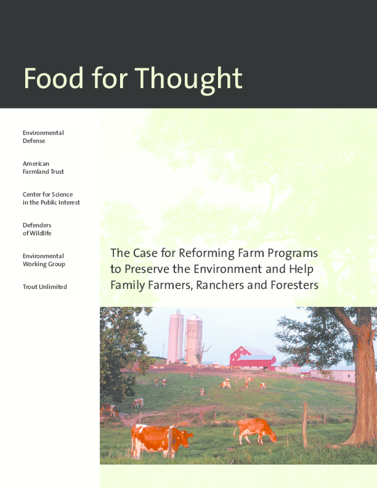 Food for Thought: The Case for Reforming Farm Programs to Preserve the Environment and Help Family Farmers, Ranchers and Foresters