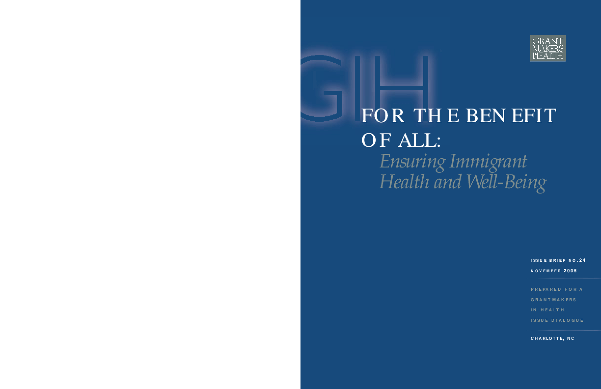 For the Benefit of All: Ensuring Immigrant Health and Well-Being