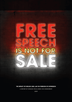Free Speech Is Not for Sale: The Impact of English Libel Law on Freedom of Expression