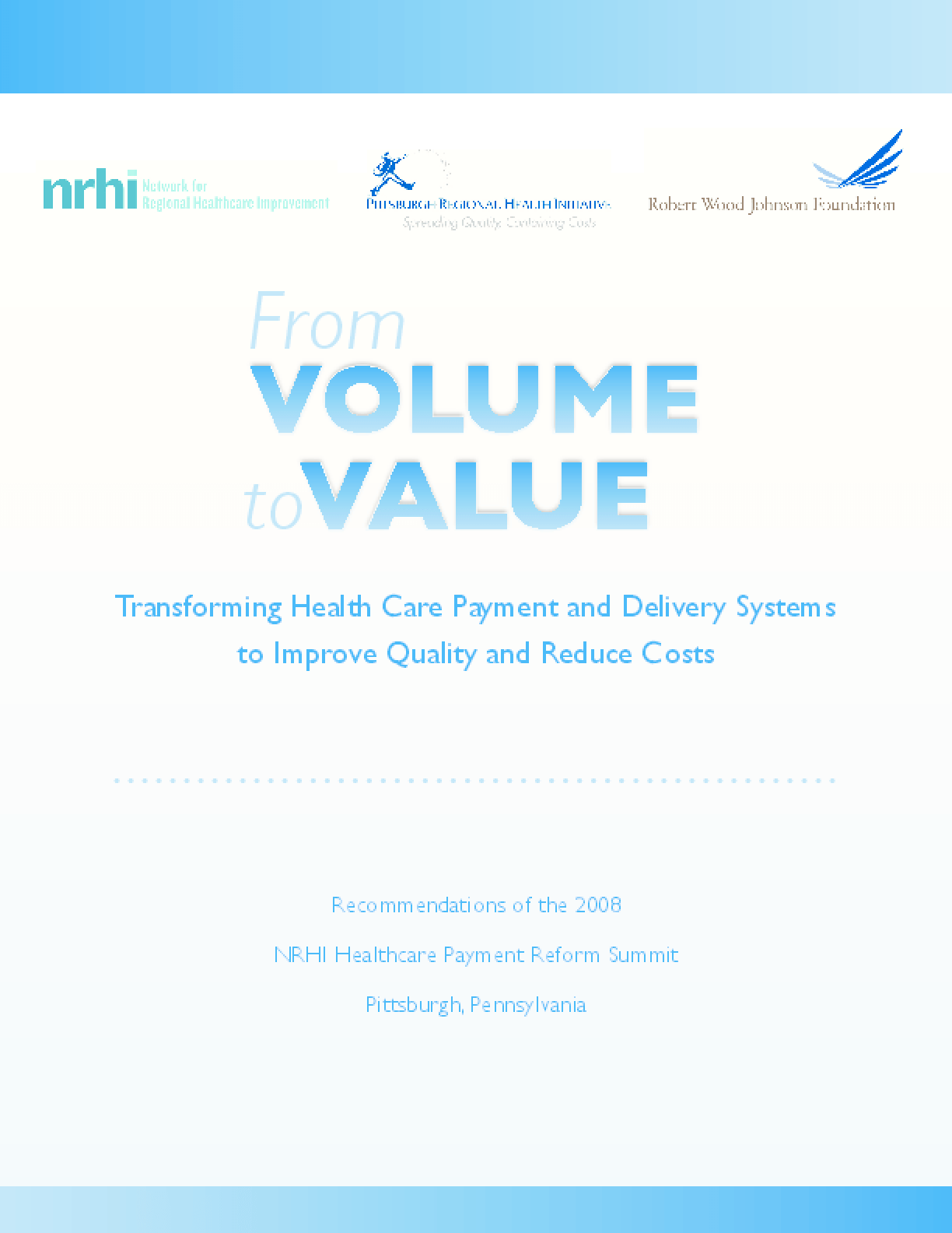 From Volume to Value: Transforming Health Care Payment and Delivery Systems to Improve Quality and Reduce Costs