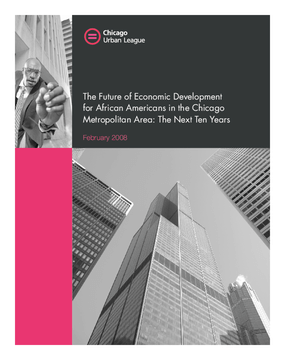 The Future of Economic Development for African Americans in the Chicago Metropolitan Area: The Next Ten Years (Futures Study)