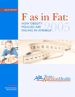 F as in Fat: How Obesity Policies Are Failing in America, 2005