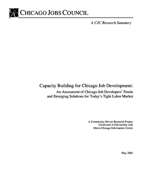 Capacity Building for Chicago Job Development: An Assessment of Chicago Job Developers' Needs and Emerging Solutions for Today's Tight Labor Market