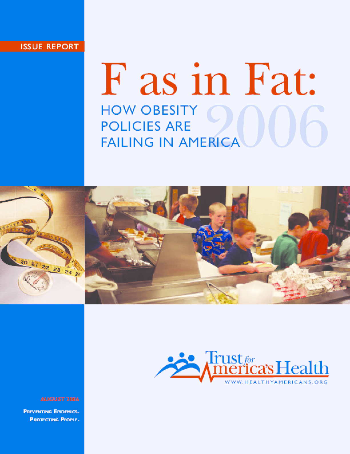 F as in Fat: How Obesity Policies Are Failing in America, 2006