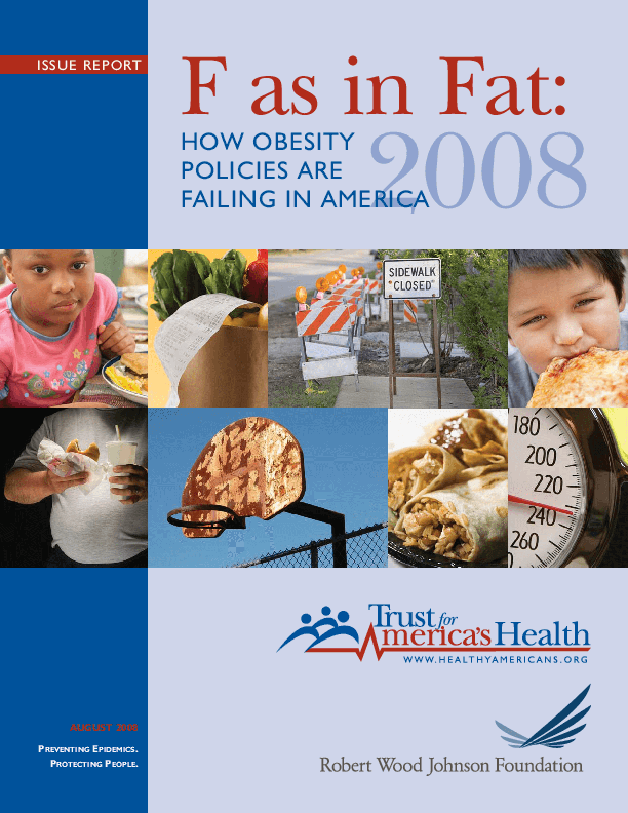 F as in Fat: How Obesity Policies Are Failing in America, 2008