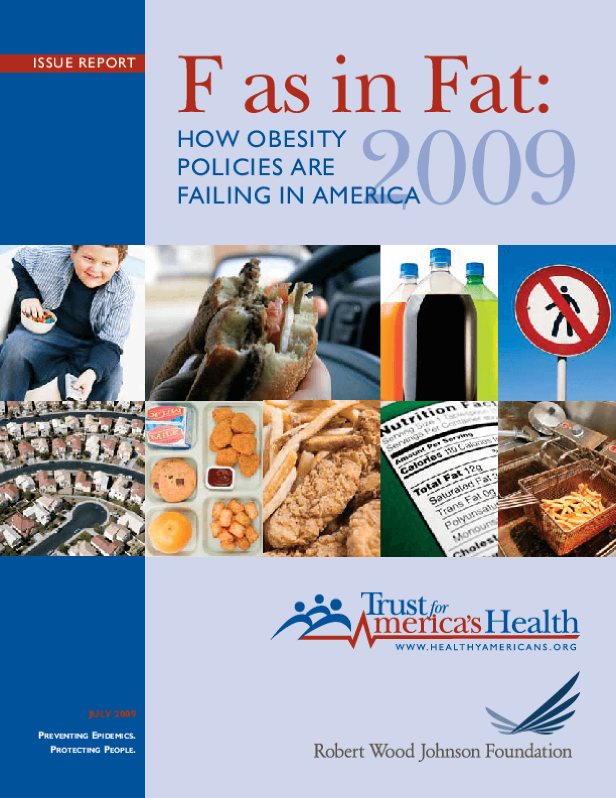 F as in Fat: How Obesity Policies Are Failing in America, 2009