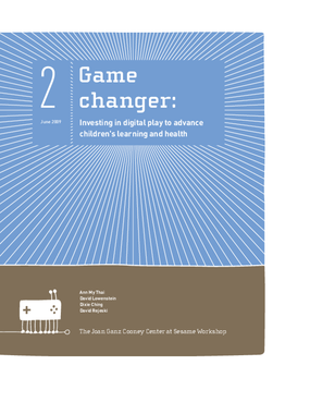 Game Changer: Investing in Digital Play to Advance Children's Learning and Health