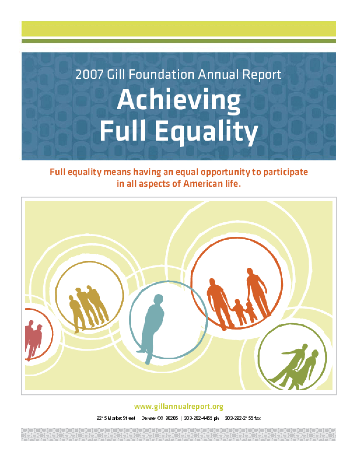 Gill Foundation - 2007 Annual Report: Achieving Full Equality