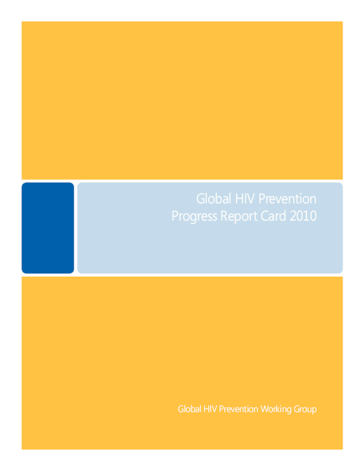 Global HIV Prevention Progress Report Card 2010