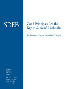 Good Principals Are the Key to Successful Schools: Six Strategies to Prepare More Good Principals